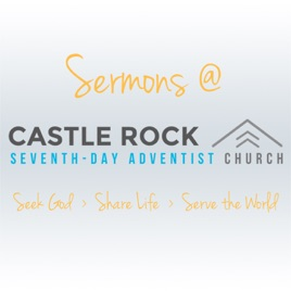Sermons at Castle Rock SDA Church on Apple Podcasts