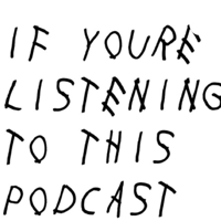 If You're Listening To This podcast