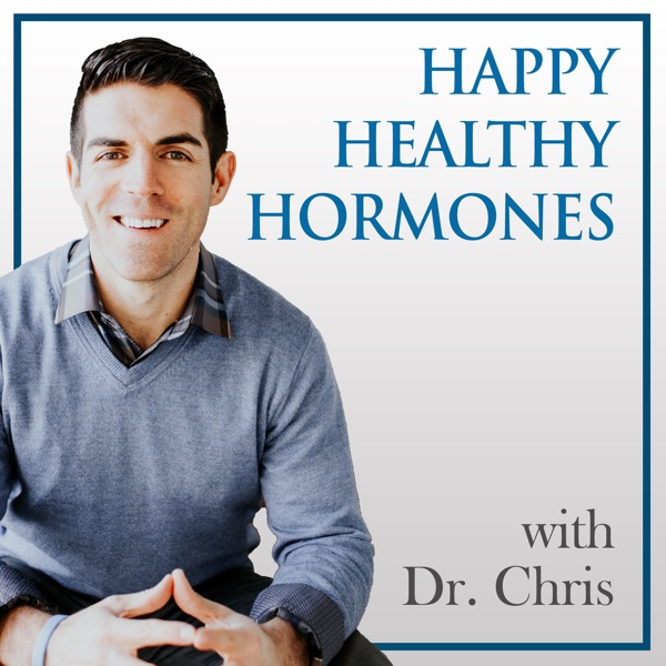Happy Healthy Hormones with Dr. Chris