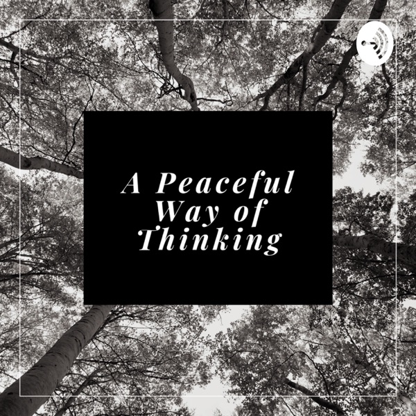 A Peaceful Way of Thinking