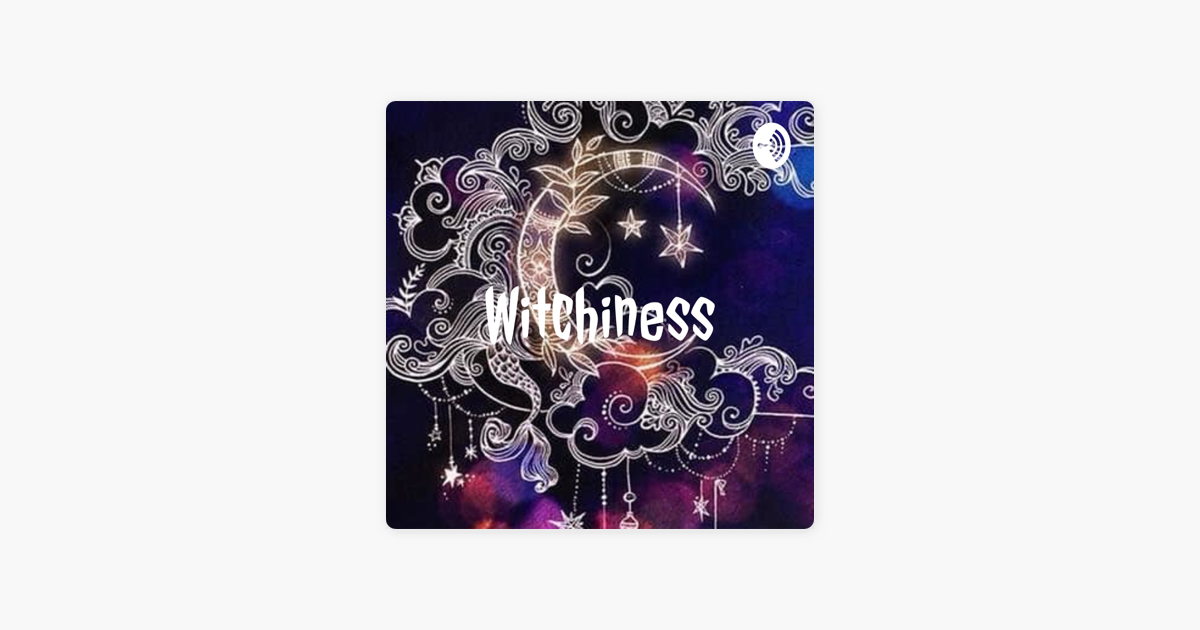 Witchiness on Apple Podcasts