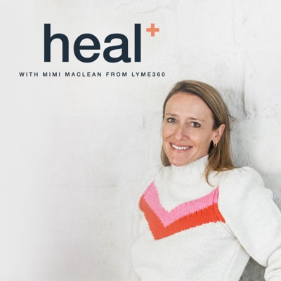 Heal Podcast with Lyme 360