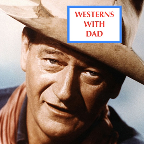 Westerns With Dad