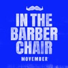 Movember: In The Barber Chair artwork