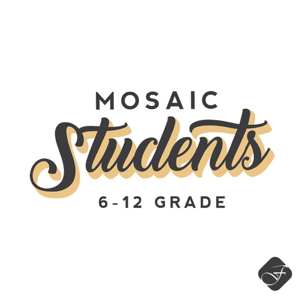FellowshipNWA Mosaic Students (7th-12th)