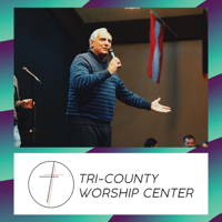 Tri-County Worship Center's Podcast podcast
