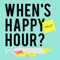 When's Happy Hour podcast
