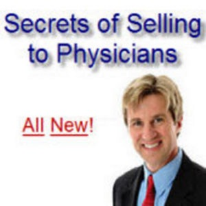 Secrets of Selling to Physicians