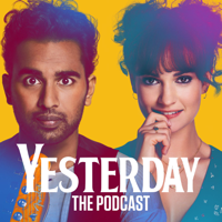 Yesterday: The Podcast podcast
