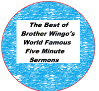 Best of Brother Wingo's World Famous Five Mintute Sermons podcast