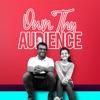 Own Thy Audience artwork