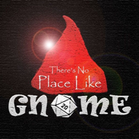 There's No Place Like Gnome podcast