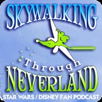 Skywalking Through Neverland: A Star Wars / Disney Fan Podcast podcast