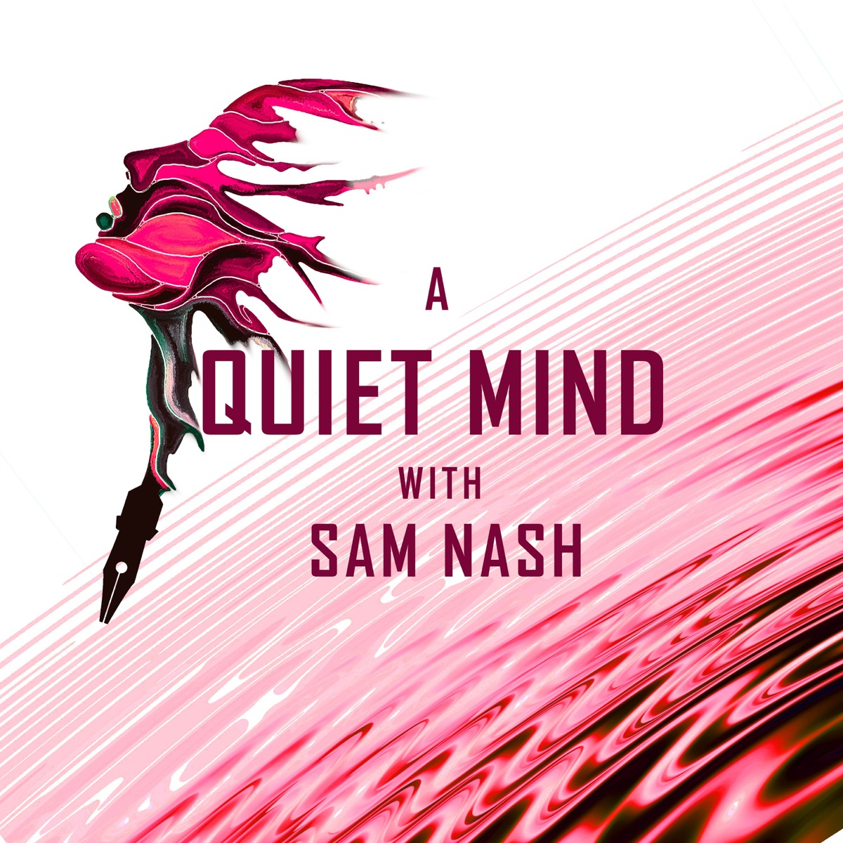 A Quiet Mind with Sam Nash