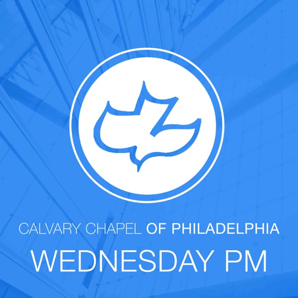 Calvary Chapel of Philadelphia - Wednesday Night Teaching