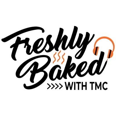 Freshly Baked with TMC