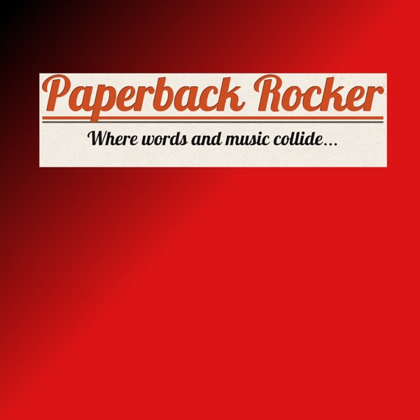 Paperback Rocker: Where Words and Music Collide