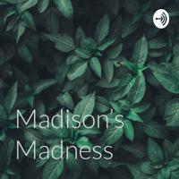 Madison's Madness podcast