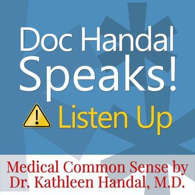 Doc Handal Speaks! Listen Up, A Doctor's Insider Tips