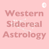 Western Sidereal Astrology Podcast podcast