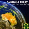 Australia Today with Podcaster Paddy