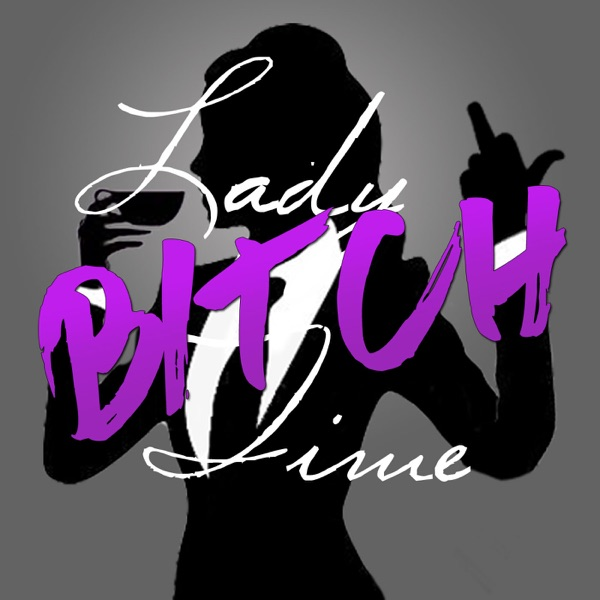 Lady Bitch Time