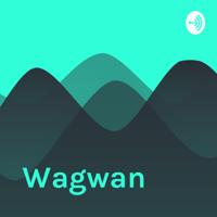 Wagwan podcast