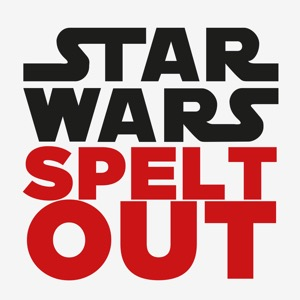 Star Wars Spelt Out Podcast