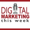 Digital Marketing This Week - Analytics, Conversions, and Internet Marketing (DMTW)