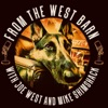 From The West Barn: With Joe West & Mike Shimshack