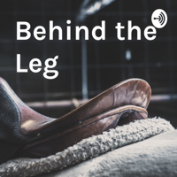 Behind the Leg - equestrian insights podcast