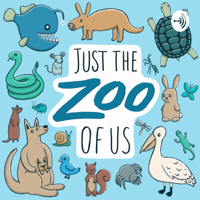 Just the Zoo of Us podcast