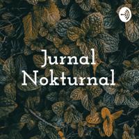 Jurnal Nokturnal podcast