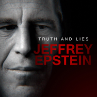 Podcast cover art for Truth and Lies: Jeffrey Epstein