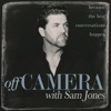 Off Camera with Sam Jones artwork