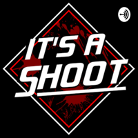 It's A Shoot podcast