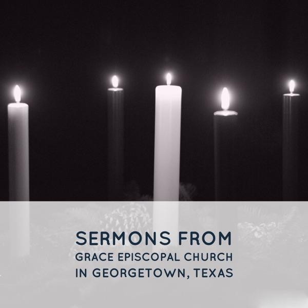 Sermons From Grace Episcopal Church, Georgetown Texas