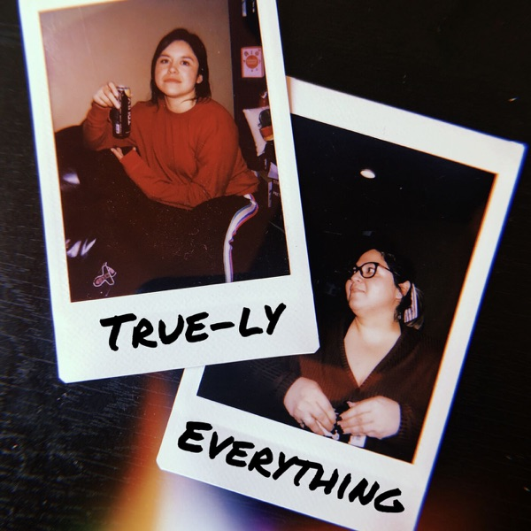 True-ly Everything