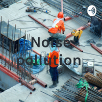 Noise pollution podcast
