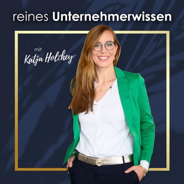 reines Unternehmerwissen mit Katja Holzhey