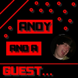 Andy and a Guest