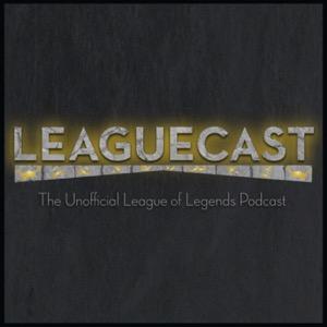 Leaguecast: A League of Legends Podcast