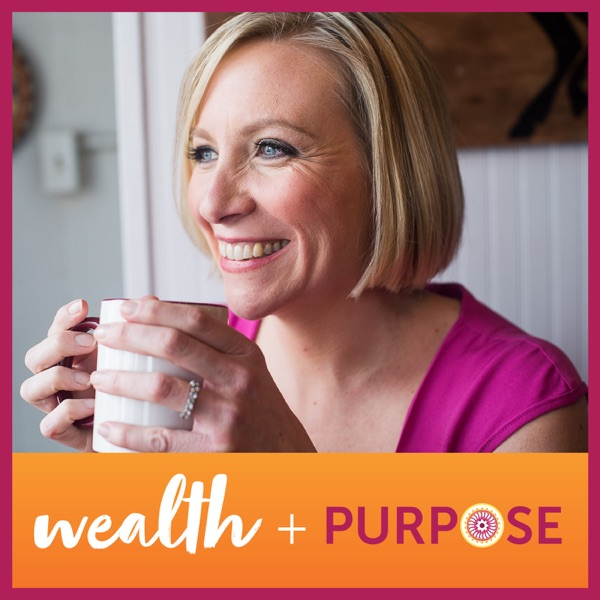 Wealth And Purpose Podcast with Patty Lennon