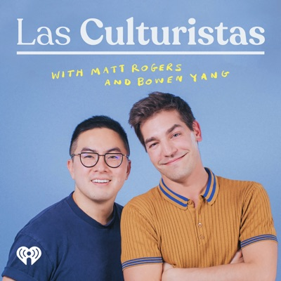 Las Culturistas with Matt Rogers and Bowen Yang:iHeartMedia