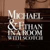 Michael & Ethan In A Room With Scotch - Tapestry Radio Network artwork