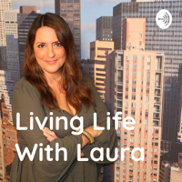 Living Life With Laura podcast
