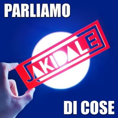 Parliamo di Cose:Jacopo D'Alesio (Jakidale)