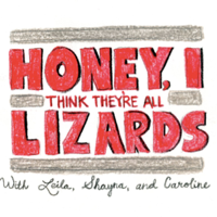 Honey, I Think They're all Lizards podcast