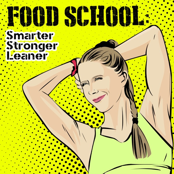 Food School: Smarter Stronger Leaner.