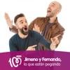 Jimeno y Fernando, la que están pegando